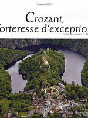 Crozant, forteresse d'exception